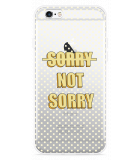 iPhone 6/6S Hoesje Sorry not Sorry