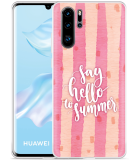 Huawei P30 Pro Hoesje Say Hello to Summer