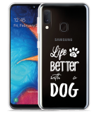 Galaxy A20e Hoesje Life Is Better With a Dog - wit