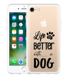 iPhone 7 Hoesje Life Is Better With a Dog - zwart