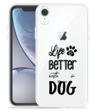 Apple iPhone Xr Hoesje Life Is Better With a Dog - zwart