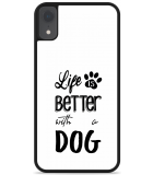 iPhone Xr Hardcase hoesje Life Is Better With a Dog - zwart