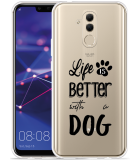 Huawei Mate 20 Lite Hoesje Life Is Better With a Dog - zwart