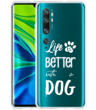 Xiaomi Mi Note 10 / Note 10 Pro Hoesje Life Is Better With a Dog - wit