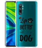 Xiaomi Mi Note 10 / Note 10 Pro Hoesje Life Is Better With a Dog - zwart
