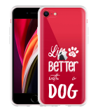 iPhone SE 2020 Hoesje Life Is Better With a Dog - wit