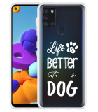 Samsung Galaxy A21s Hoesje Life Is Better With a Dog - wit