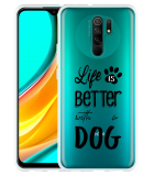Xiaomi Redmi 9 Hoesje Life Is Better With a Dog - zwart