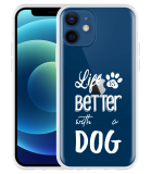 Apple iPhone 12 Hoesje Life Is Better With a Dog - wit